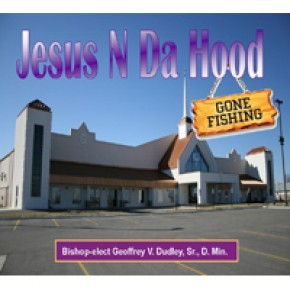 Jesus N Da Hood: Gone Fishing CD Series