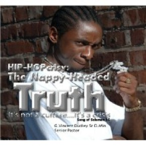 HIP-HOPcrisy: The Nappy Headed Truth DVD Series